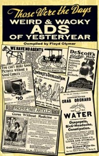 (ebook) Those Were the Days: Weird and Wacky Ads of Yesteryear - Craft & Hobbies Antiques and Collectibles