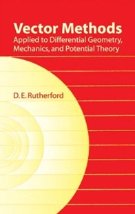 (ebook) Vector Methods Applied to Differential Geometry, Mechanics, and Potential Theory - Science & Technology Mathematics