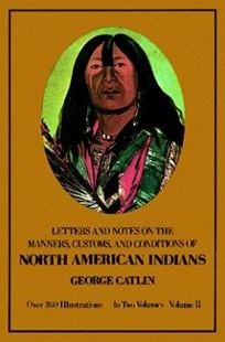 (ebook) Manners, Customs, and Conditions of the North American Indians, Volume II - Social Sciences