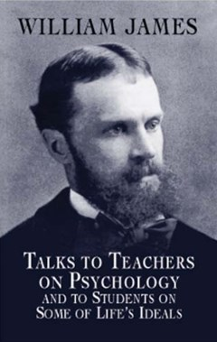 (ebook) Talks to Teachers on Psychology and to Students on Some of Life