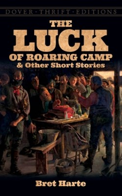 (ebook) The Luck of Roaring Camp and Other Short Stories