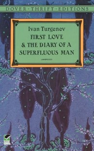 (ebook) First Love and the Diary of a Superfluous Man - Classic Fiction