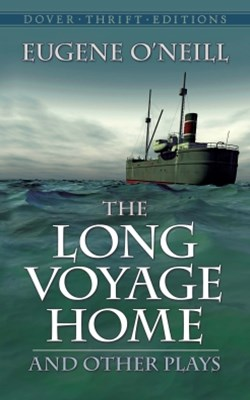 Long Voyage Home and Other Plays