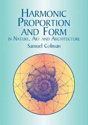 (ebook) Harmonic Proportion and Form in Nature, Art and Architecture