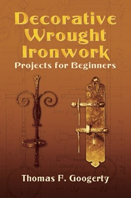 (ebook) Decorative Wrought Ironwork Projects for Beginners