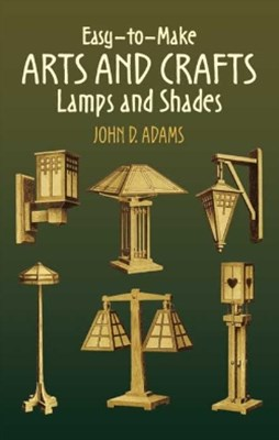 (ebook) Easy-to-Make Arts and Crafts Lamps and Shades