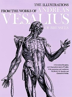 Illustrations from the Works of Andreas Vesalius of Brussels