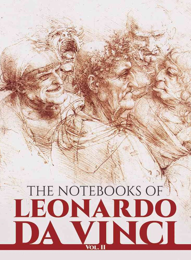 Notebooks of Leonardo da Vinci, Vol. II