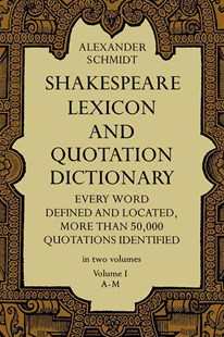 Shakespeare Lexicon and Quotation Dictionary, Vol. 1 by ALEXANDER SCHMIDT (9780486227269) - PaperBack - Modern & Contemporary Fiction Literature
