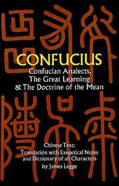 Confucian Analects, The Great Learning and The Doctrine of the Mean