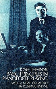 Basic Principles in Pianoforte Playing by JOSEF LHEVINNE, Rosina Lhevinne (9780486228204) - PaperBack - Entertainment Music General