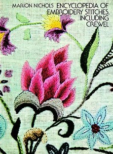 Encyclopedia of Embroidery Stitches, Including Crewel by MARION NICHOLS (9780486229294) - PaperBack - Craft & Hobbies Needlework