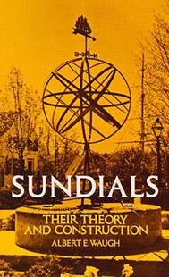 Sundials by ALBERT WAUGH (9780486229478) - PaperBack - Craft & Hobbies