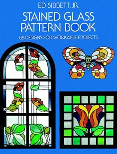 Stained Glass Pattern Book by ED SIBBETT (9780486233604) - PaperBack - Craft & Hobbies