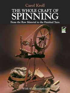Whole Craft of Spinning by CAROL KROLL (9780486239682) - PaperBack - Craft & Hobbies Needlework
