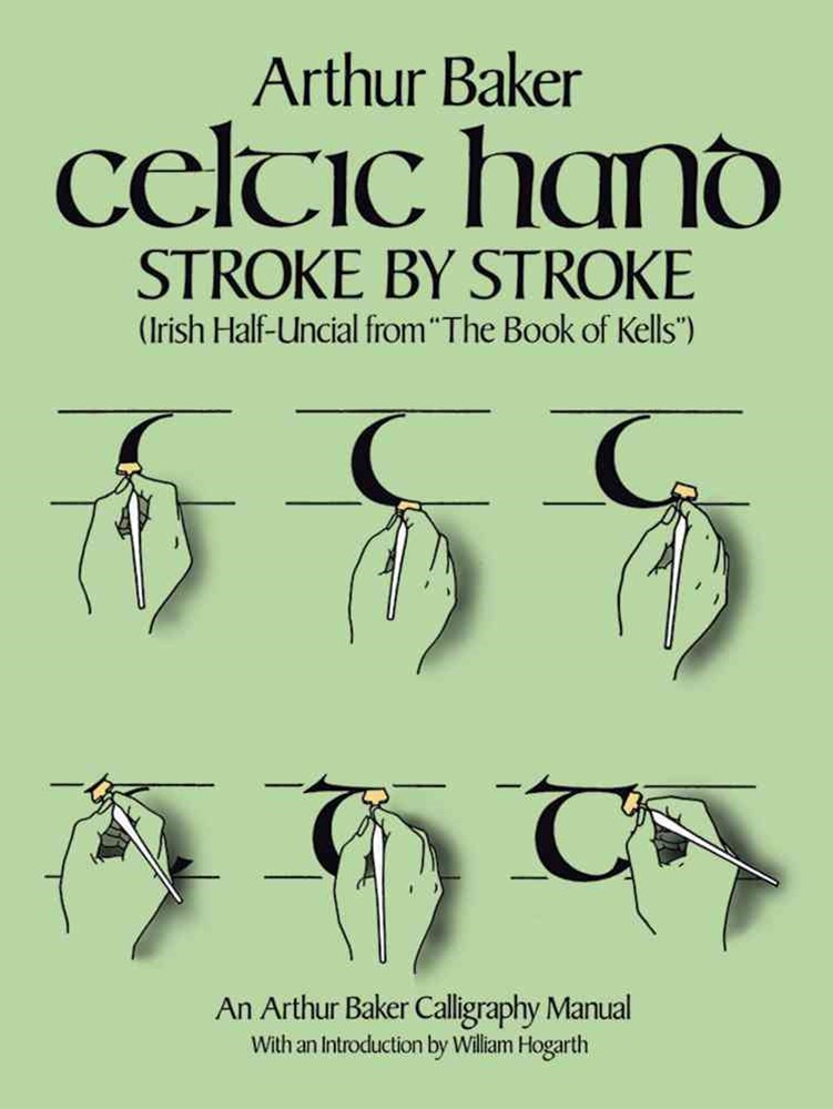 Celtic Hand Stroke by Stroke (Irish Half-Uncial from &quote;The Book of Kells&quote;)