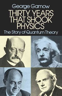 Thirty Years that Shook Physics by GEORGE GAMOW (9780486248950) - PaperBack - Science & Technology Physics