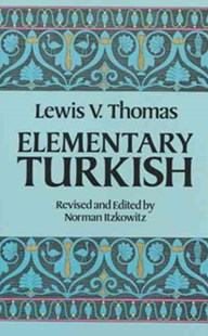 Elementary Turkish by LEWIS THOMAS, Norman Itzkowitz (9780486250649) - PaperBack - Language European Languages