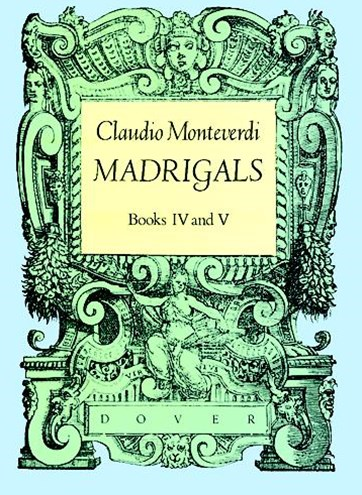Madrigals: Book IV & V