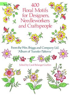 400 Floral Motifs for Designers, Needleworkers and Craftspeople by BRIGGS AND CO., Wm. Briggs and Company (9780486251622) - PaperBack - Art & Architecture Art Technique