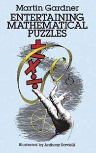 Entertaining Mathematical Puzzles by MARTIN GARDNER, Anthony Ravielli (9780486252117) - PaperBack - Non-Fiction Art & Activity