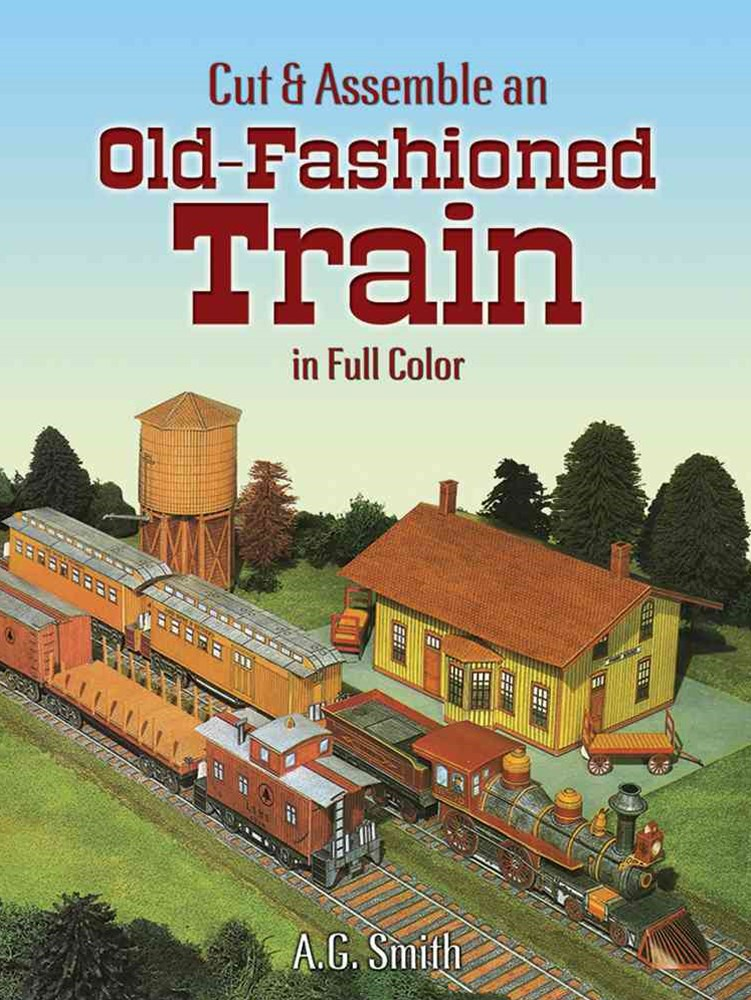 Cut and Assemble an Old-Fashioned Train in Full Color