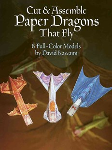 Cut and Assemble Paper Dragons That Fly by DAVID KAWAMI (9780486253251) - PaperBack - Non-Fiction Art & Activity