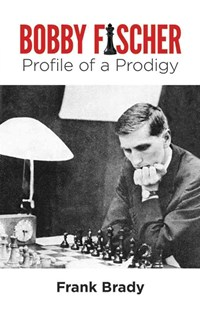 Bobby Fischer by FRANK BRADY (9780486259253) - PaperBack - Craft & Hobbies Puzzles & Games