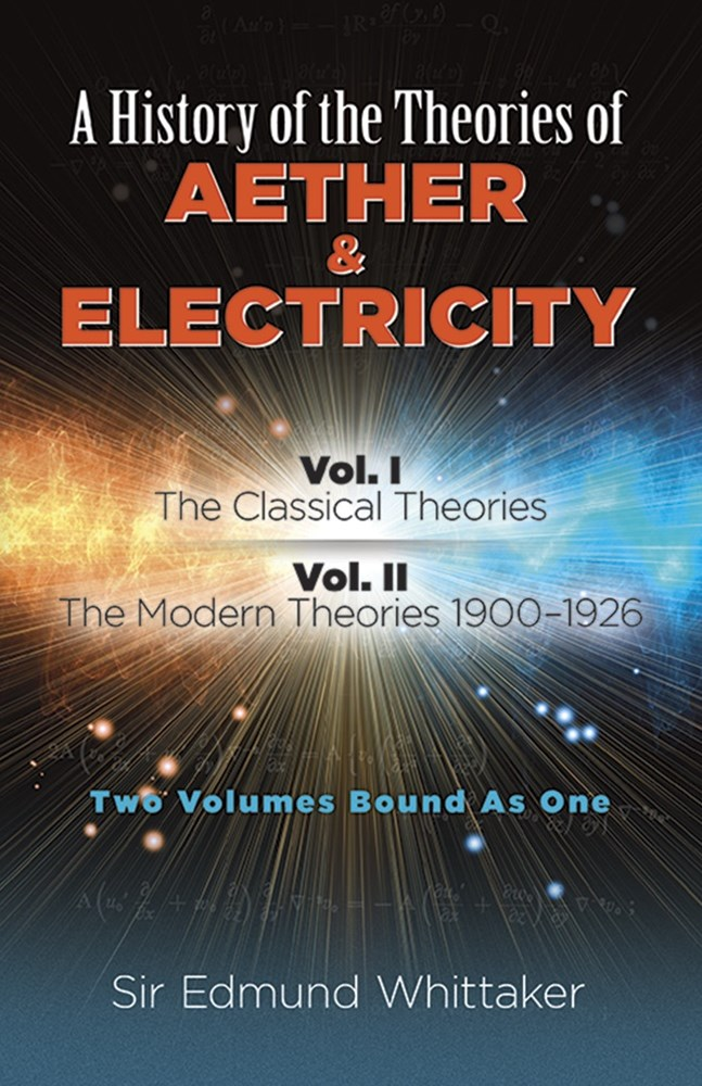 History of the Theories of Aether and Electricity, Vol. I