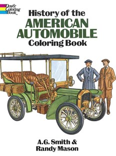 History of the American Automobile Coloring Book by A. G. SMITH, A. G. Smith, Randy Mason (9780486263151) - PaperBack - Non-Fiction Art & Activity