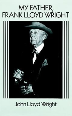 My Father, Frank Lloyd Wright