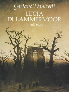 Lucia Di Lammermoor in Full Score by Gaetano Donizetti (9780486271132) - PaperBack - Entertainment Music General