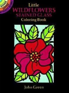 Little Wildflowers Stained Glass Coloring Book by JOHN GREEN (9780486272252) - PaperBack - Non-Fiction Art & Activity