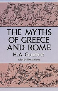 Myths of Greece and Rome by H. A. GUERBER (9780486275840) - PaperBack - History Greek