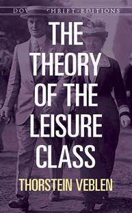 Theory of the Leisure Class by THORSTEIN VEBLEN (9780486280622) - PaperBack - Classic Fiction