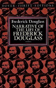 Narrative of the Life of Frederick Douglass by FREDERICK DOUGLASS (9780486284996) - PaperBack - Modern & Contemporary Fiction Literature