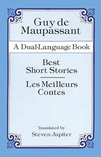 Best Short Stories by GUY DE MAUPASSANT, Steven Jupiter, Steven Jupiter (9780486289182) - PaperBack - Classic Fiction