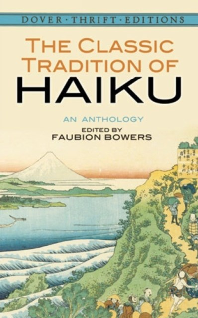 Classic Tradition of Haiku: An Anthology