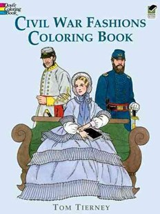 Civil War Fashions Coloring Book by TOM TIERNEY (9780486296791) - PaperBack - Non-Fiction Art & Activity