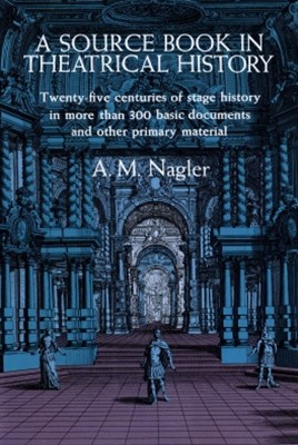 (ebook) A Source Book in Theatrical History