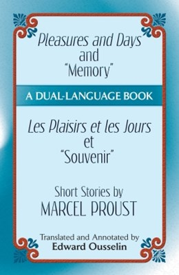 (ebook) Pleasures and Days and &quote;Memory&quote; / Les Plaisirs et les Jours et &quote;Souvenir&quote; Short Stories by Marcel Proust