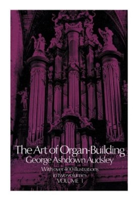 (ebook) The Art of Organ Building, Vol. 1