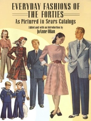 (ebook) Everyday Fashions of the Forties As Pictured in Sears Catalogs
