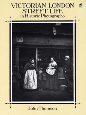 (ebook) Victorian London Street Life in Historic Photographs