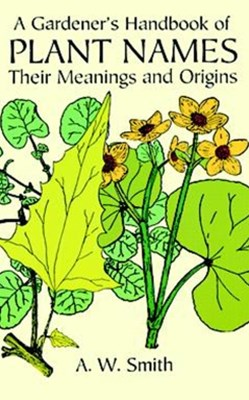 (ebook) A Gardener's Handbook of Plant Names