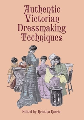 (ebook) Authentic Victorian Dressmaking Techniques