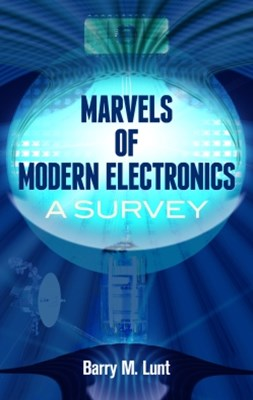 Marvels of Modern Electronics