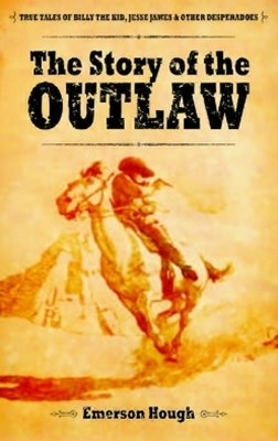 (ebook) The Story of the Outlaw