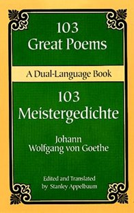 103 Great Poems by JOHANN WOLFGANG VON GOETHE, Stanley Appelbaum, Stanley Appelbaum (9780486406671) - PaperBack - Poetry & Drama Plays