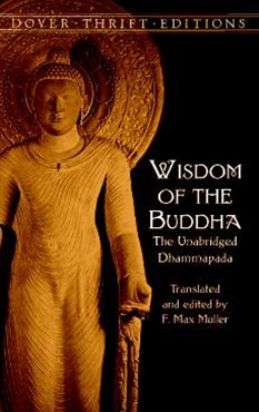 Wisdom of the Buddha The Unabridged Dhammapada